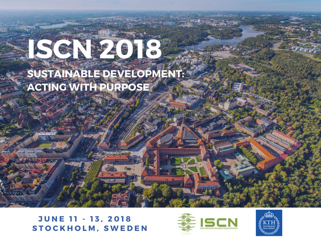 Stockolm, Sweden, ISCN Conference 2018. Sustainable Development: Acting with Purpose, International Sustainable Campus Network